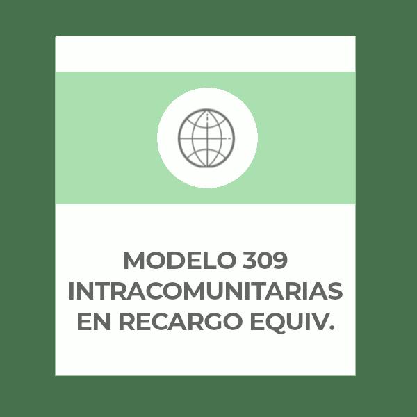 Modelo 309 Operaciones Intracomunitarias en Recargo de Equivalencia trimestre