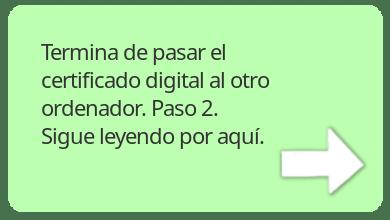 pasar, instalar, el fichero del certificado digital en el otro ordenador