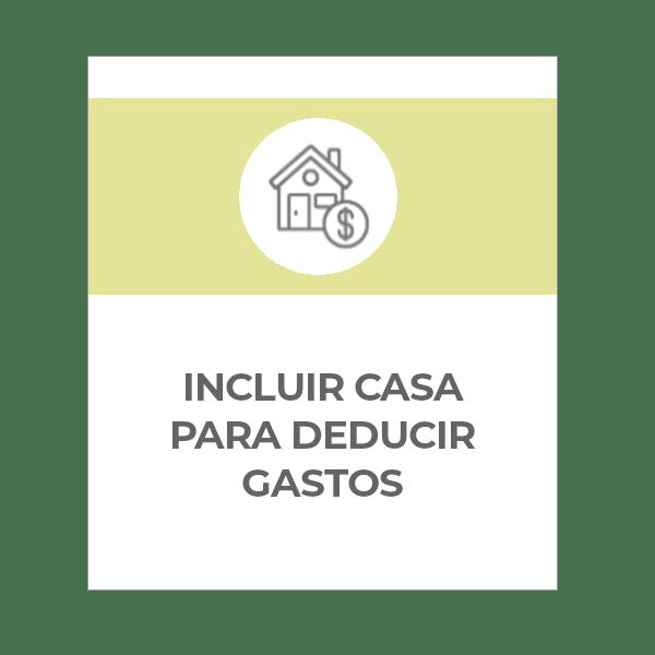 Incluir casa para deducir los gastos